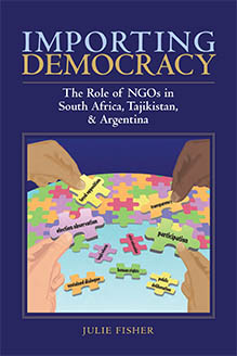 Importing Democracy by Julie Fisher